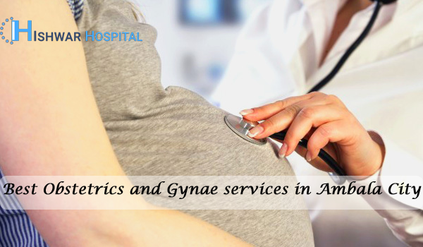 Best Obstetrics and Gynae services in Ambala City