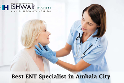 Best ENT Specialist in Ambala City